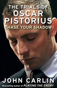 The Trials of Oscar Pistorius – Chase Your Shadow