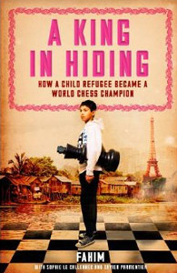 A King In Hiding – How a Child Refugee Became a World Chess Champion