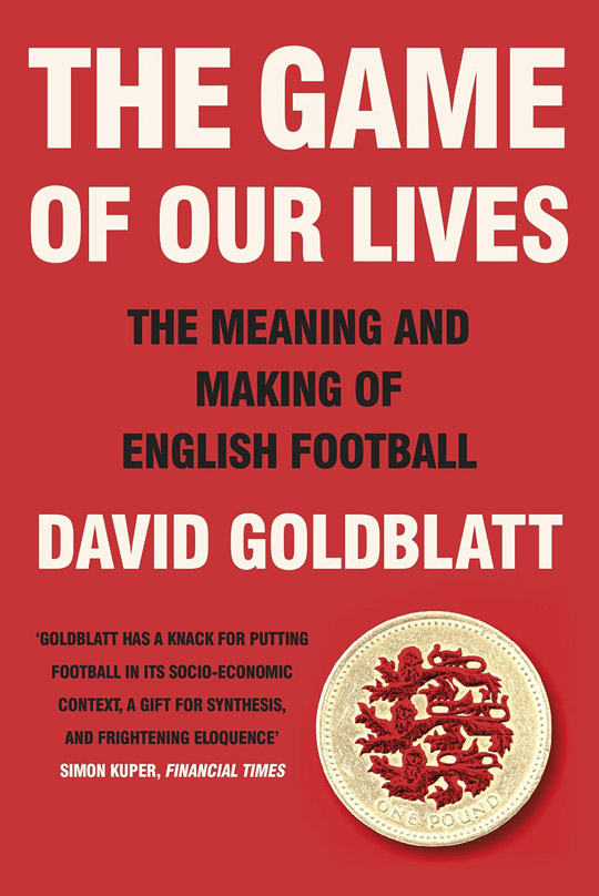 The Game of Our Lives, by David Goldblatt